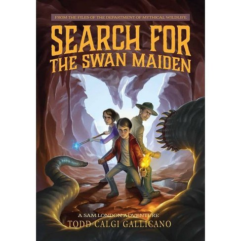Search for the Swan Maiden, Volume 3 - (Sam London Adventure) by  Todd Calgi Gallicano (Hardcover) - image 1 of 1