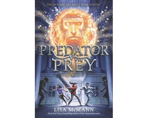 Predator Vs. Prey -  (Going Wild) by Lisa McMann (Hardcover) - image 1 of 1