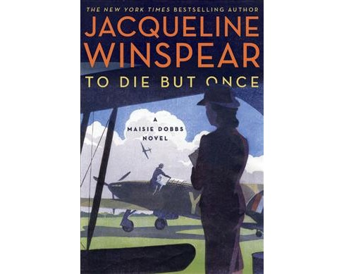 To Die But Once -  (Maisie Dobbs) by Jacqueline Winspear (Hardcover) - image 1 of 1