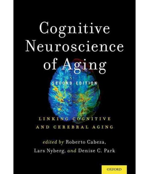 Cognitive Neuroscience of Aging : Linking Cognitive and Cerebral Aging (Hardcover) - image 1 of 1