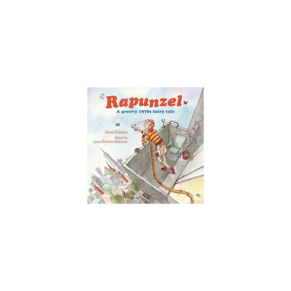 Rapunzel : A groovy 1970s fairy tale (Paperback)