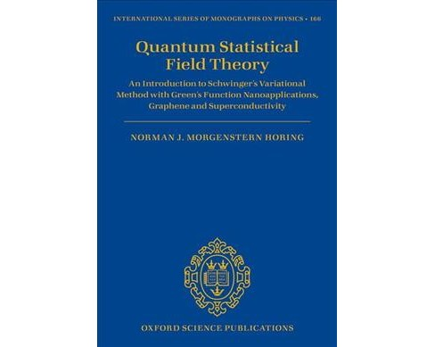 Quantum Statistical Field Theory : An Introduction to Schwinger's Variational Method With Green's - image 1 of 1