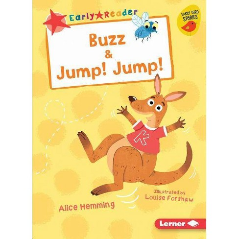 Buzz & Jump! Jump! - (Early Bird Readers -- Red (Early Bird Stories (Tm))) by  Alice Hemming (Paperback) - image 1 of 1