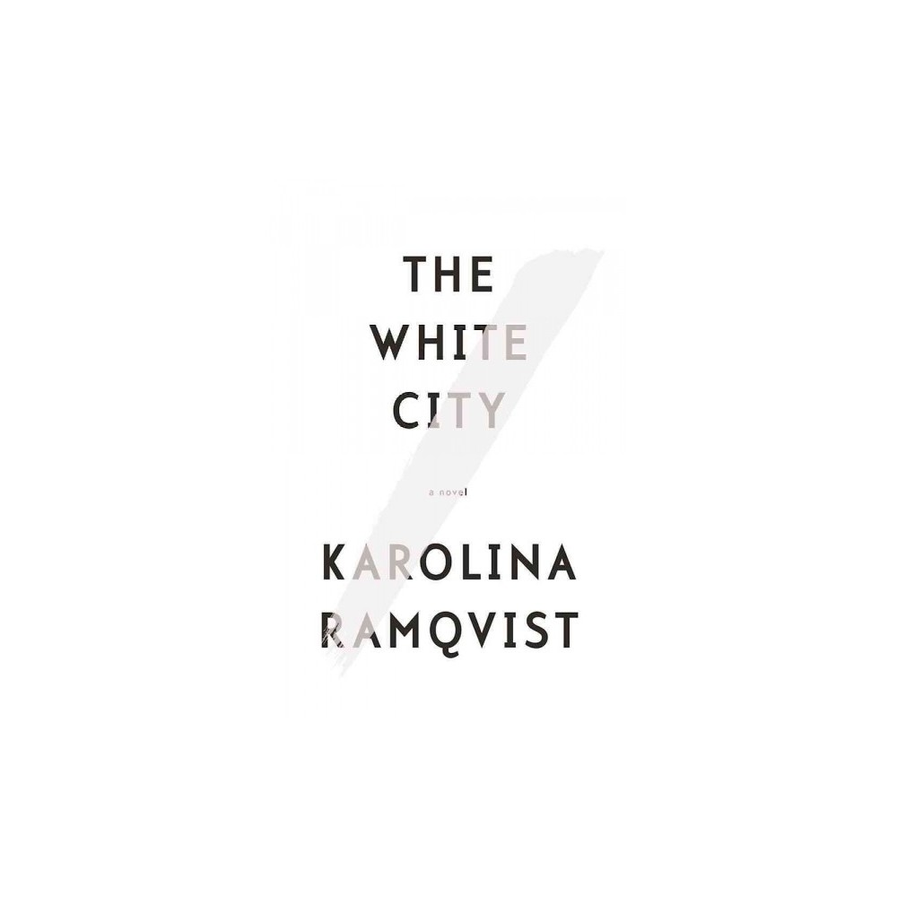 White City (Paperback) (Karolina Ramqvist)