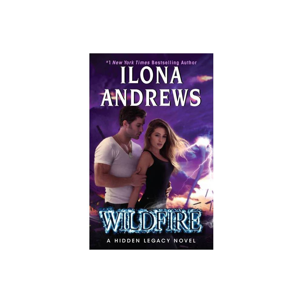 Wildfire Hidden Legacy By Ilona Andrews Paperback
