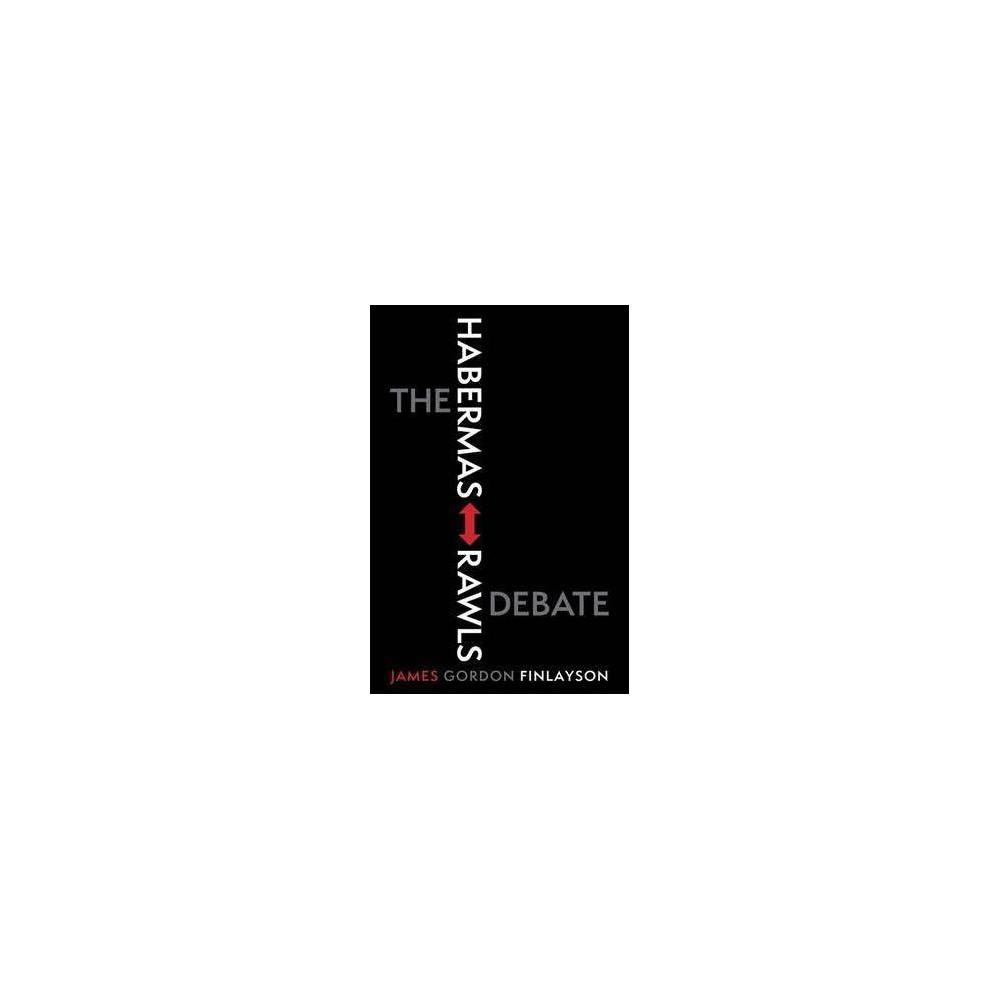 Habermas-rawls Debate - by James Gordon Finlayson (Paperback)
