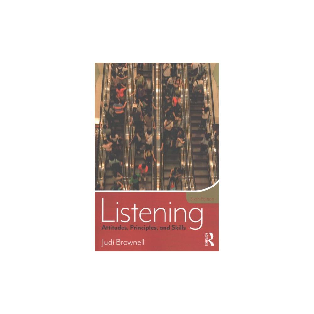 Listening : Attitudes, Principles, and Skills (Paperback) (Judi Brownell)