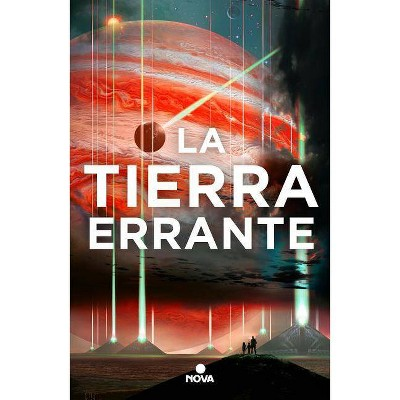 La Tierra Errante / The Wandering Earth - by  Cixin Liu (Paperback)