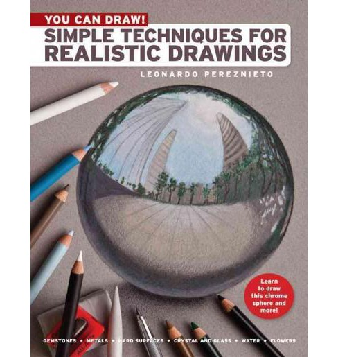 You Can Draw! : Simple Techniques for Realistic Drawings (Paperback) (Leonardo Pereznieto) - image 1 of 1