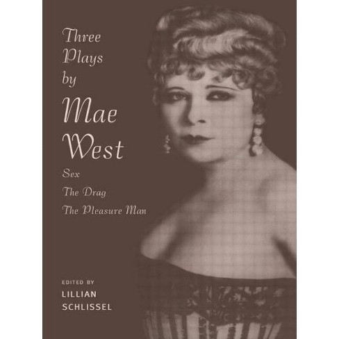 Three Plays by Mae West - by  Mae West & L Schlissel (Paperback) - image 1 of 1