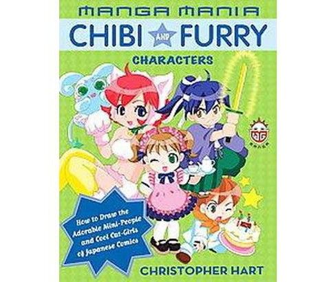 Manga Mania Chibi And Furry Characters : How to Draw the Adorable Mini-characters And Cool Cat-girls of - image 1 of 1