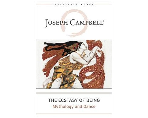 Ecstasy of Being : Mythology and Dance -  by Joseph Campbell (Hardcover) - image 1 of 1