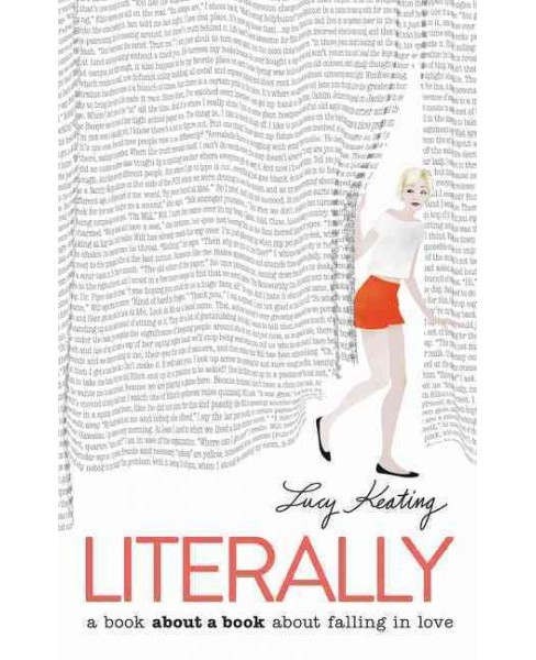 Literally -  by Lucy Keating (Hardcover) - image 1 of 1