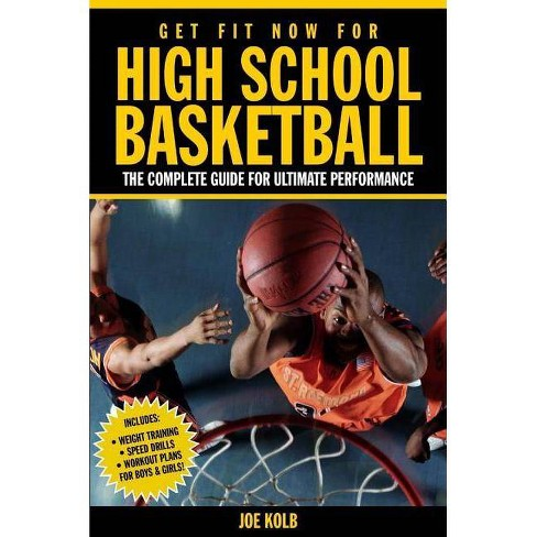 Get Fit Now for High School Basketball - by  Joe Kolb (Paperback) - image 1 of 1
