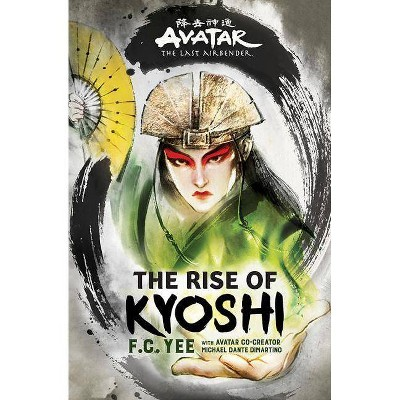 Avatar, the Last Airbender: The Rise of Kyoshi - (Kyoshi Novels) by  F C Yee (Hardcover)
