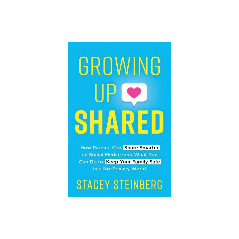 Growing Up Shared By Stacey Steinberg Paperback