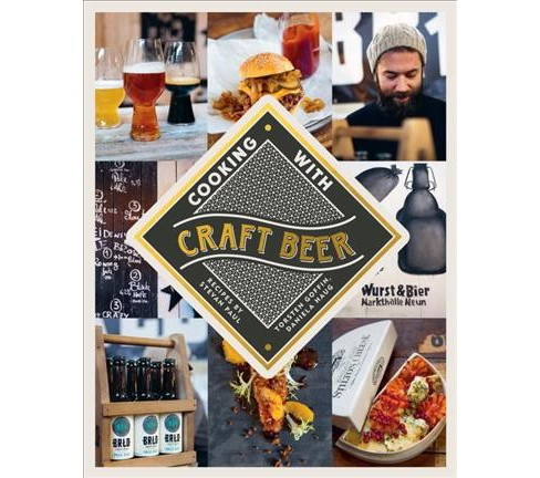 Cooking With Craft Beer -  by Stevan Paul & Torsten Goffin (Hardcover) - image 1 of 1