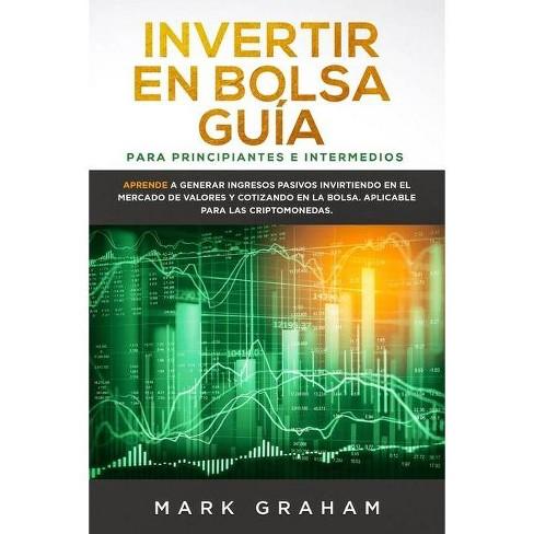 Invertir en Bolsa Gu�a para Principiantes e Intermedios - by  Mark Graham (Paperback) - image 1 of 1