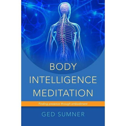 Body Intelligence Meditation - by  Ged Sumner (Paperback) - image 1 of 1