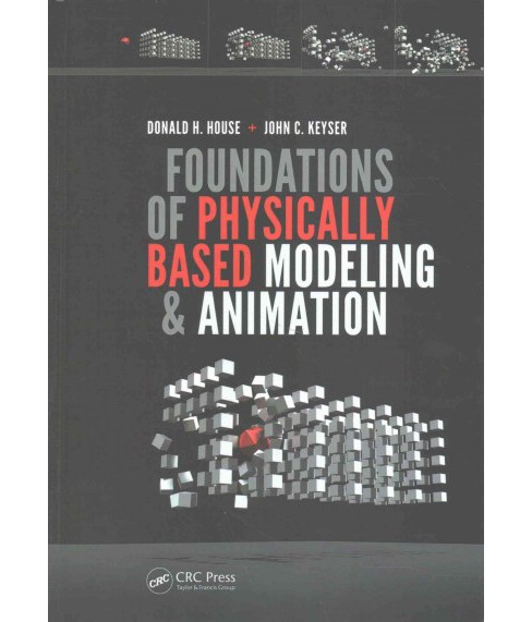 Foundations of Physically Based Modeling and Animation (Hardcover) (Donald H. House) - image 1 of 1