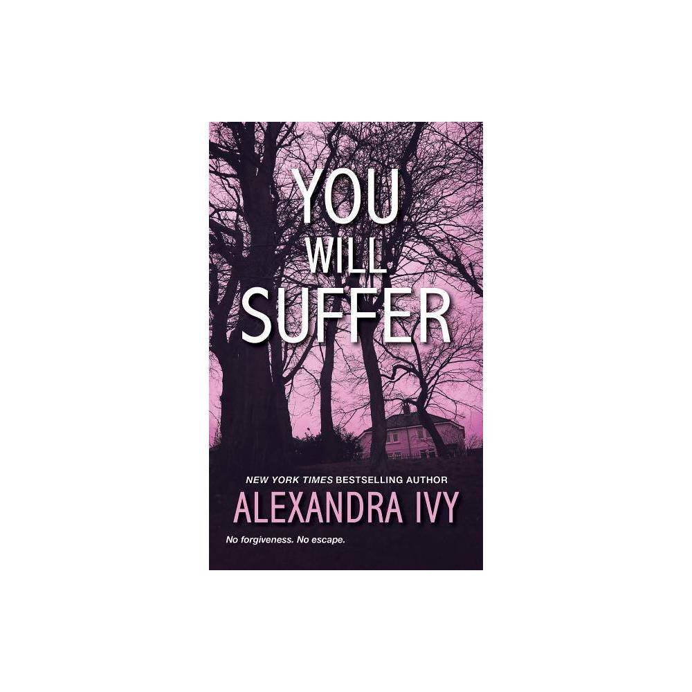 You Will Suffer Agency By Alexandra Ivy Paperback