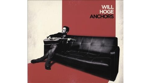 Will Hoge - Anchors (CD) - image 1 of 1