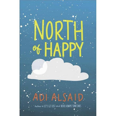 North of Happy - by  Adi Alsaid (Hardcover) - image 1 of 1