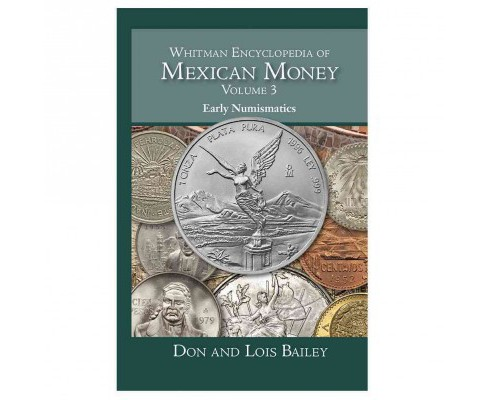 Whitman Encyclopedia of Mexican Money -   Book 3 by Don Bailey & Lois Bailey (Hardcover) - image 1 of 1