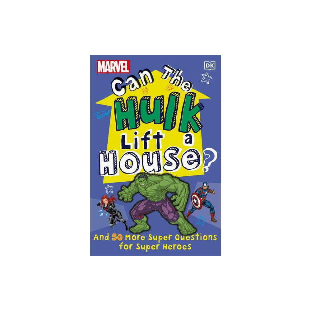 Marvel Can The Hulk Lift A House By Melanie Scott Hardcover
