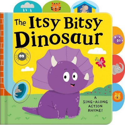 The Itsy Bitsy Dinosaur - by Tiger Tales (Board Book)
