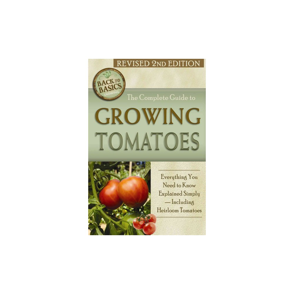 The Complete Guide to Growing Tomatoes (Revised) (Paperback)
