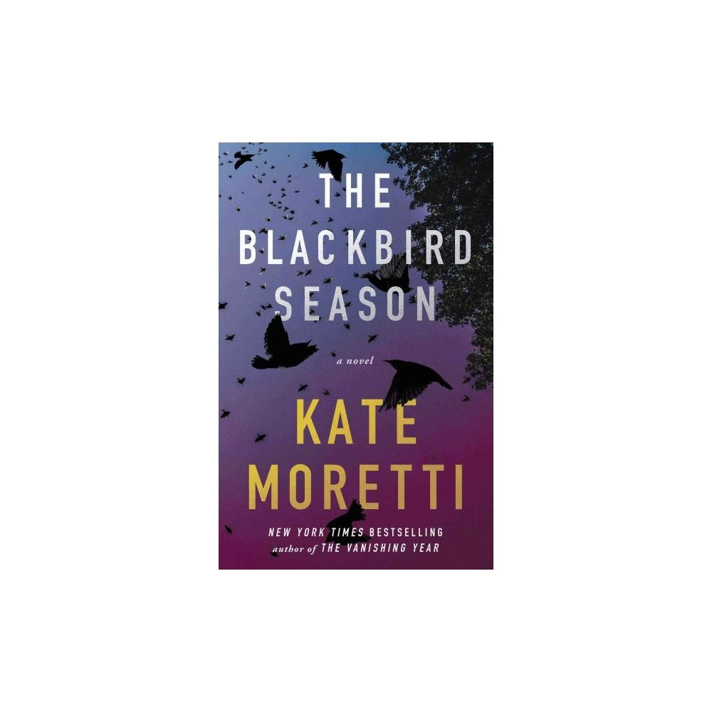 Blackbird Season - by Kate Moretti (Paperback)