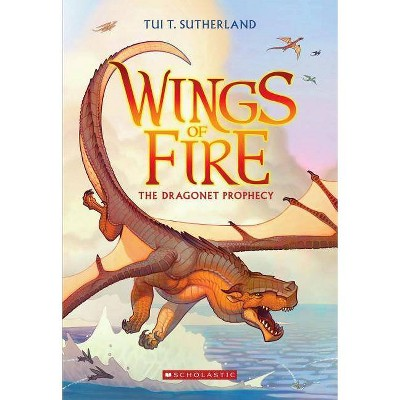 The Dragonet Prophecy - (Wings of Fire) by Tui T Sutherland (Paperback)