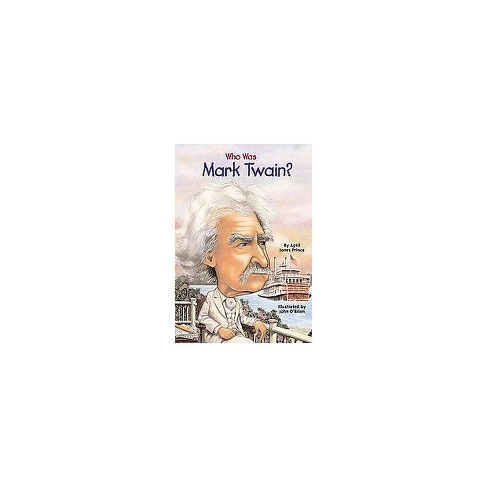 Who Was Mark Twain? (Paperback) (April Jones Prince)
