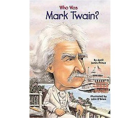 Who Was Mark Twain? (Paperback) (April Jones Prince) - image 1 of 1