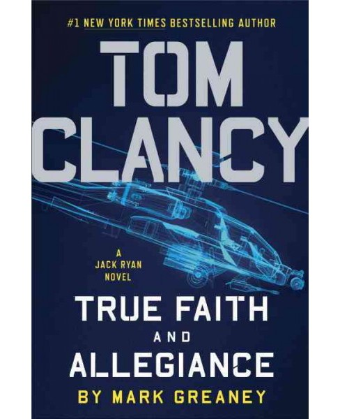 Tom Clancy True Faith and Allegiance (Hardcover) (Mark Greaney) - image 1 of 1