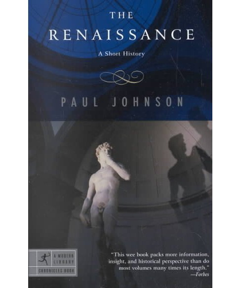 Renaissance : A Short History -  Reprint (Modern Library Chronicles) by Paul Johnson (Paperback) - image 1 of 1