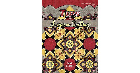 Tips for Longarm Quilting (Illustrated) (Paperback) (Gina Perkes) - image 1 of 1