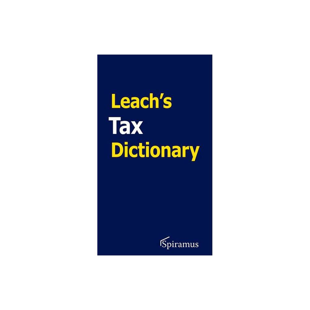 Leach S Tax Dictionary By Robert Leach Paperback