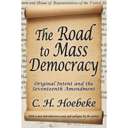 The Road to Mass Democracy - by  C H Hoebeke (Paperback) - image 1 of 1