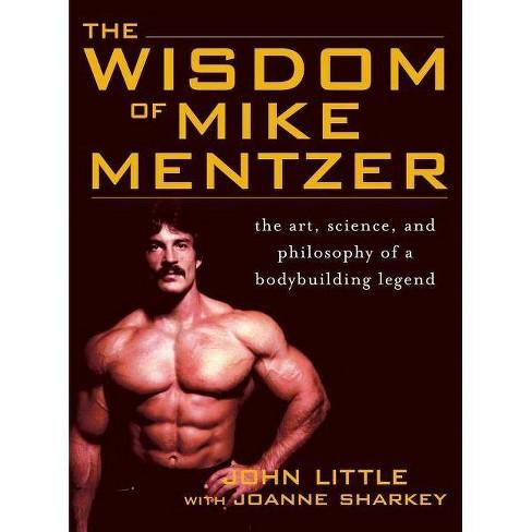 Wisdom of Mike Mentzer - by  John Little & Joanne Sharkey (Hardcover) - image 1 of 1