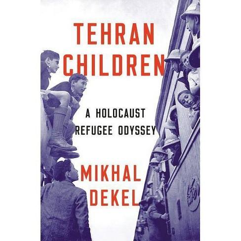 Tehran Children - by  Mikhal Dekel (Hardcover) - image 1 of 1