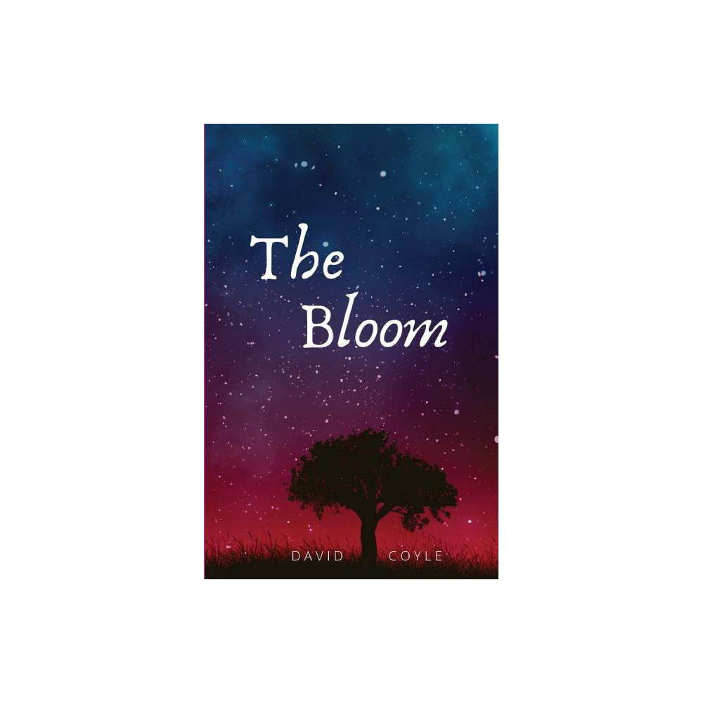 The Bloom By David Coyle Paperback
