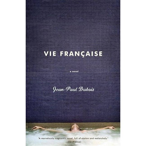 Vie Francaise - by  Jean-Paul DuBois (Paperback) - image 1 of 1
