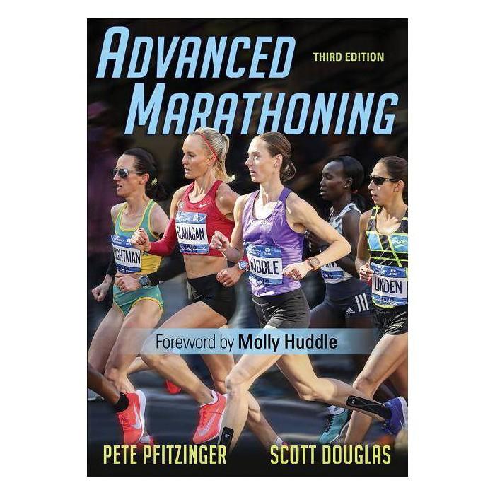 Advanced Marathoning - 3 Edition by  Pete D Pfitzinger & Scott M Douglas (Paperback) - image 1 of 1