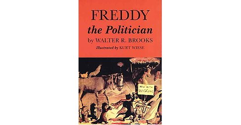 Freddy the Politician (Hardcover) (Walter R. Brooks) - image 1 of 1
