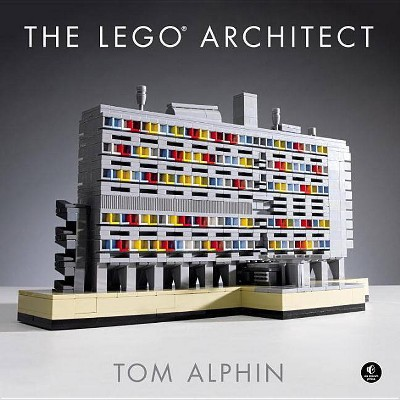 The Lego Architect - by  Tom Alphin (Hardcover)