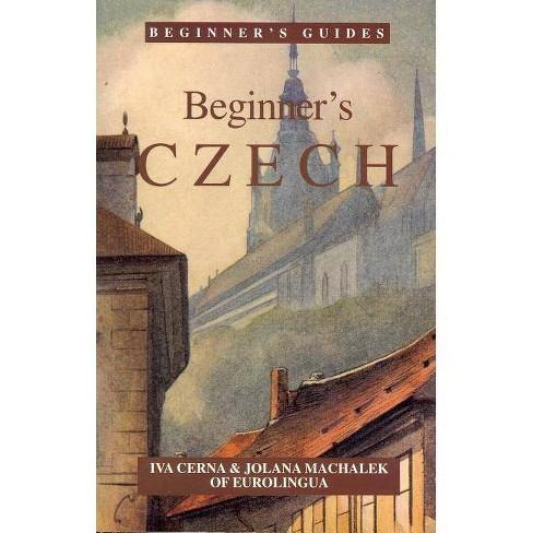 Beginner's Czech - (Beginner's (Foreign Language)) by  Iva Cerna (Paperback) - image 1 of 1