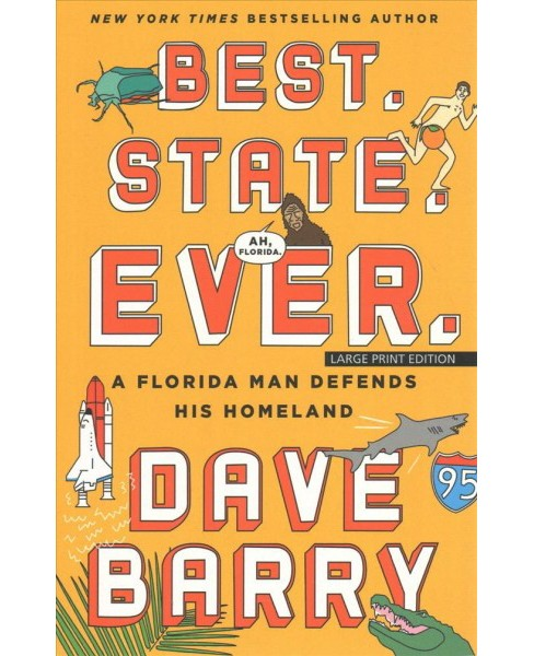 Best State Ever : A Florida Man Defends His Homeland (Large Print) (Paperback) (Dave Barry) - image 1 of 1