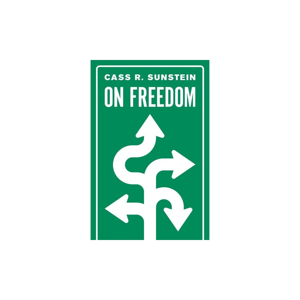 On Freedom - by Cass R. Sunstein (Hardcover)
